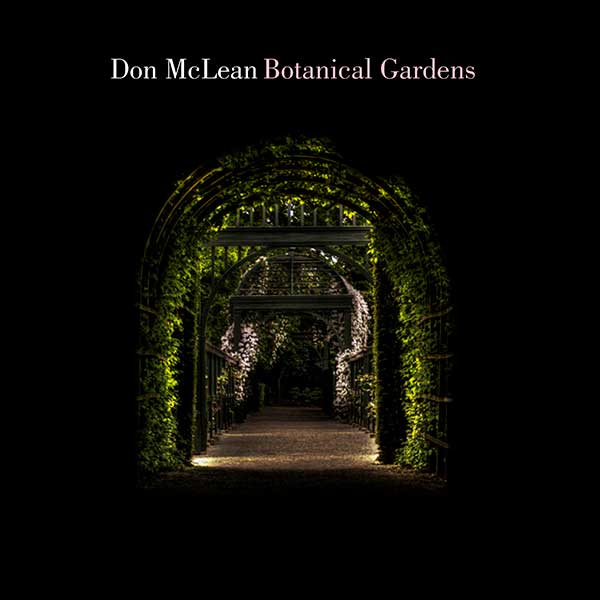 DON MCLEAN TO RELEASE NEW ALBUM BOTANICAL GARDENS MARCH 23