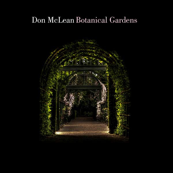 DON MCLEAN SET TO RELEASE NEW ALBUM BOTANICAL GARDENS MARCH 23