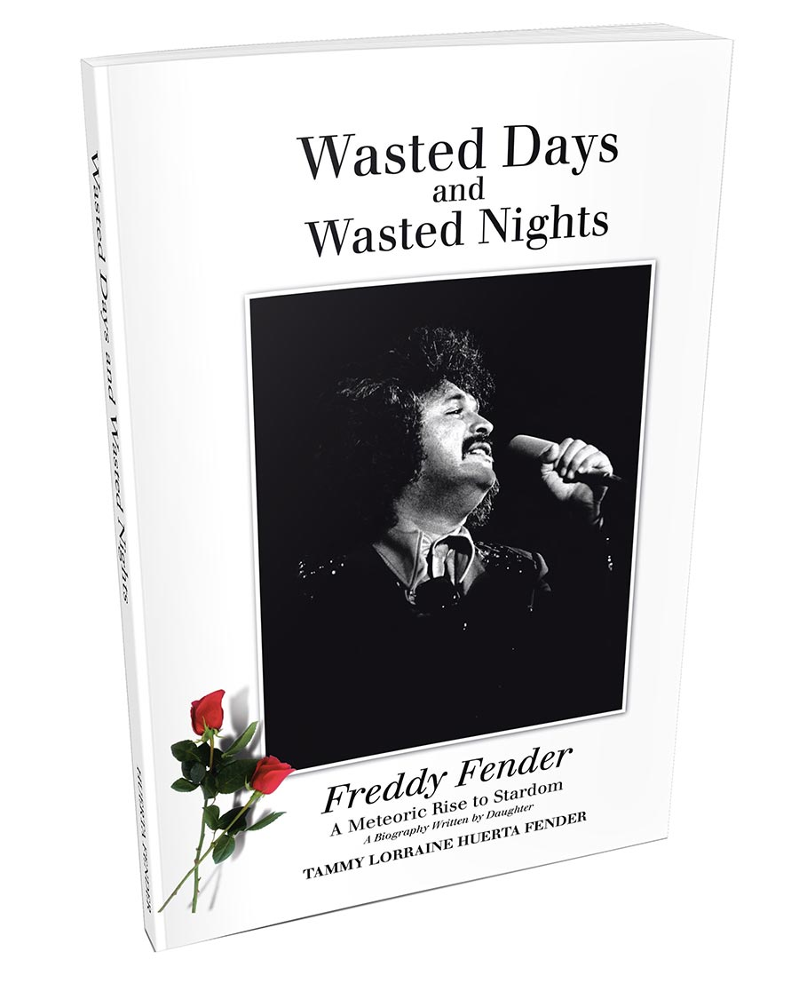 FREDDY FENDER AUTOBIOGRAPHY WASTED DAYS AND WASTED NIGHTS: A METEORIC RISE TO STARDOM AVAILABLE ONLINE NOW!