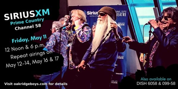 TUNE IN TO HEAR GRAMMY®-WINNING OAK RIDGE BOYS ON SIRIUSXM'S PRIME COUNTRY TODAY AT 6PM ET WITH ADDITIONAL AIRINGS THROUGH MAY 17