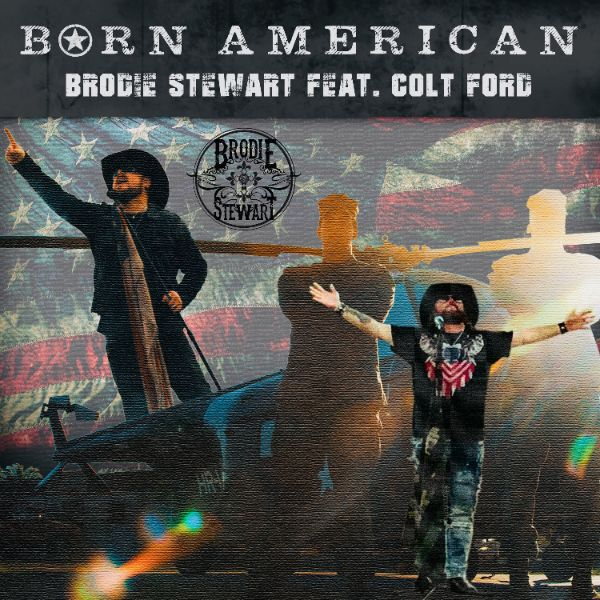 "Brodie Stewart Premieres ""Born American"" Music Video Featuring Colt Ford on Heartland's Country Music Today"