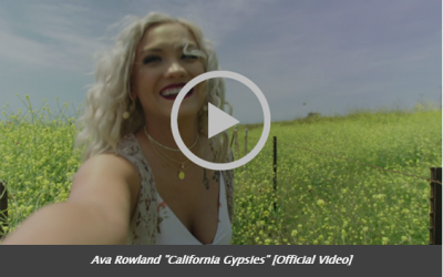 "Ava Rowland Premieres New ""California Gypsies"" Video"