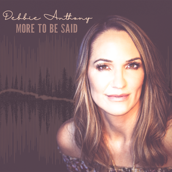 'More To Be Said' by Debbie Anthony Out Now!