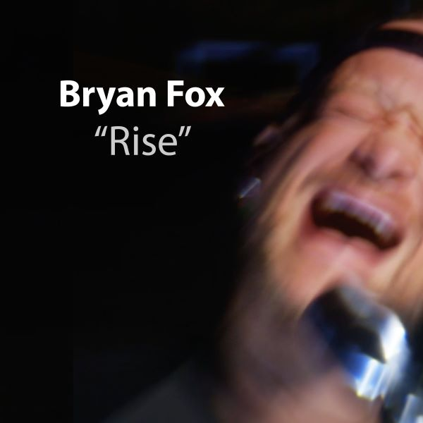 "Bryan Fox Releases New Video For ""Rise,"" A Song Which Brings Awareness About Domestic Abuse"