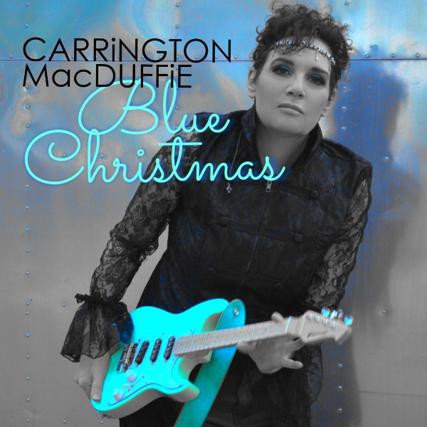 """Carrington MacDuffie Releases A Rocking New Take On Classic Holiday Hit """"Blue Christmas"""""""