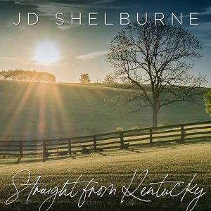 J.D. Shelburne - Straight From Kentucky