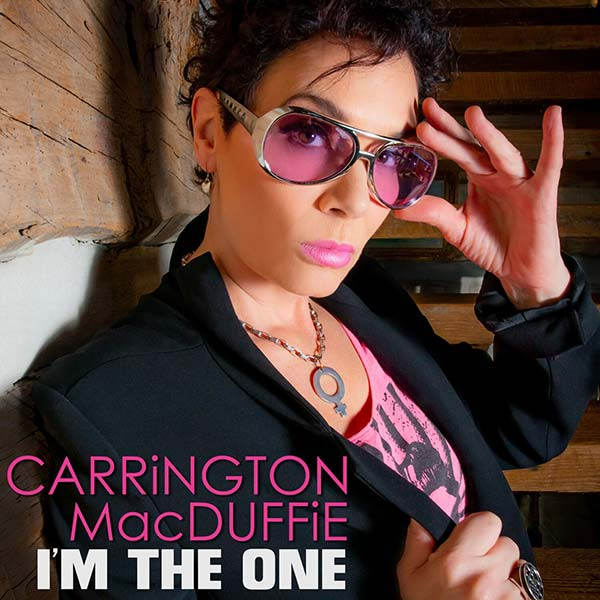 "CARRiNGTON MacDUFFiE Releases New ""I'm The One"" EP"