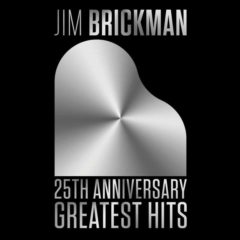 Jim Brickman 25th Anniversary Greatest Hits