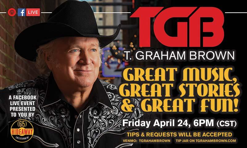 T. Graham Brown - Facebook Live April 24, 2020