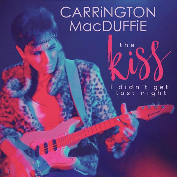 """CARRiNTON MacDUFFiE - """"The Kiss I Didn't Get Last Night"""""""