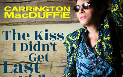 "CARRiNGTON MacDUFFiE's Acoustic Video for ""The Kiss I Didn't Get Last Night"" Available Now"