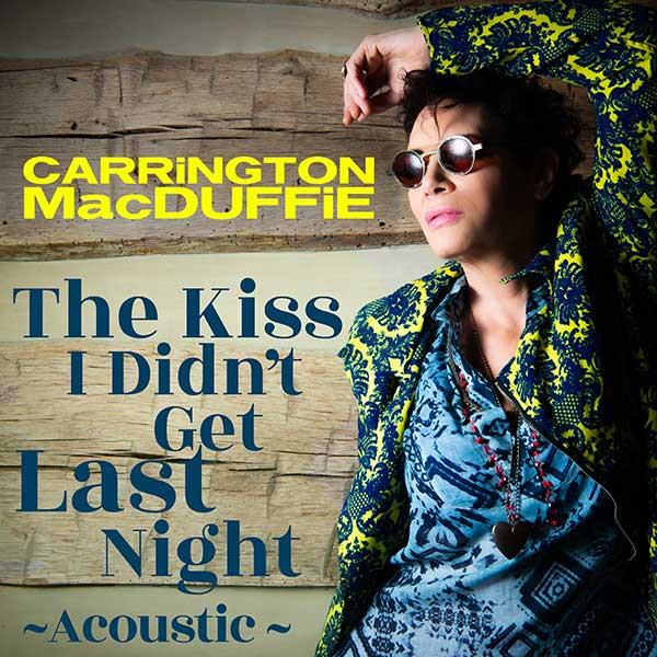 "CARRiNGTON MacDUFFiE - ""The Kiss I Didn't Get Last Night"" (acoustic)"