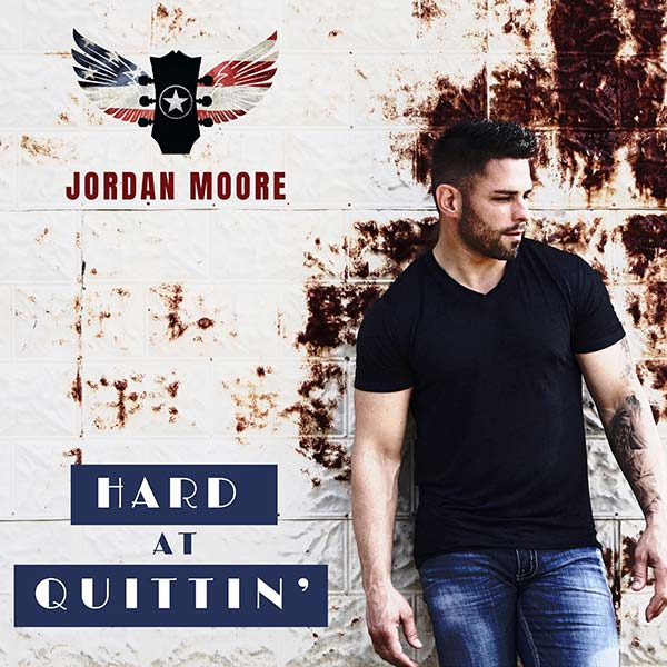 "Jordan Moore - ""Hard At Quittin'"" (single cover art)"