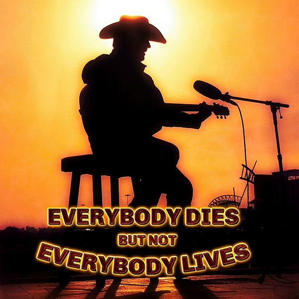 "Shane Owens - ""Everybody Dies But Not Everybody Lives"""
