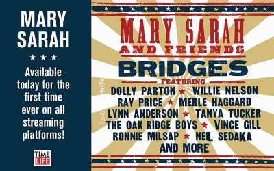 Generations Come Together Through Timeless Country Classic Songs On Mary Sarah's 'Bridges' Reissued Via Time Life On November 20