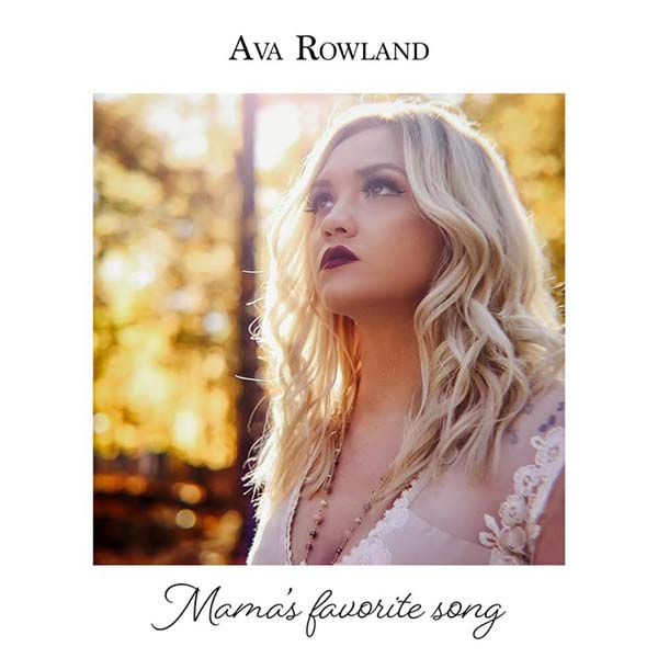 "Ava Rowland - ""Mama's Favorite Song"""
