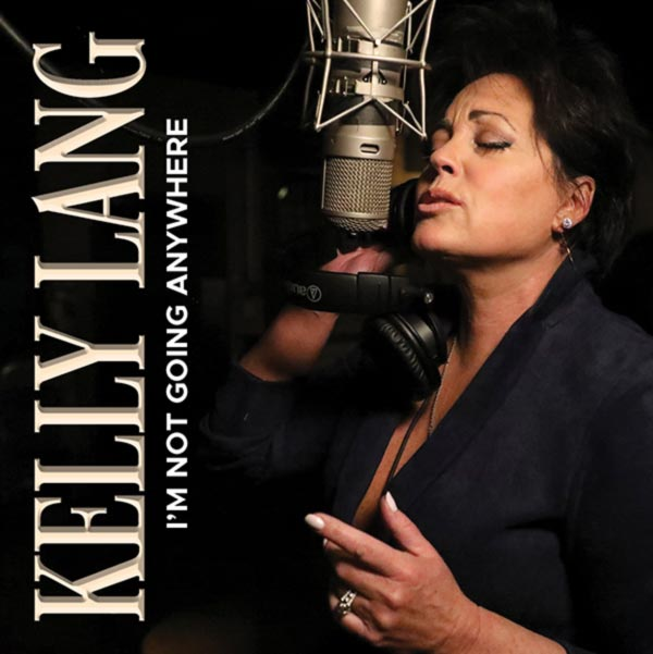 """Kelly Lang - """"I'm Not Going Anywhere"""""""