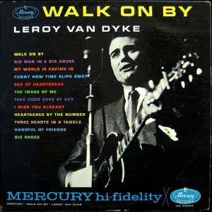 "Leroy Van Dyke ""Walk On By"""