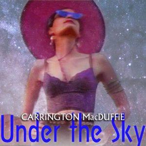 "Carrington MacDuffie ""Under The Sky"""