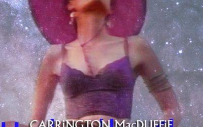 "CARRiNGTON MacDUFFiE's Latest Single ""Under The Sky"" Available Now"