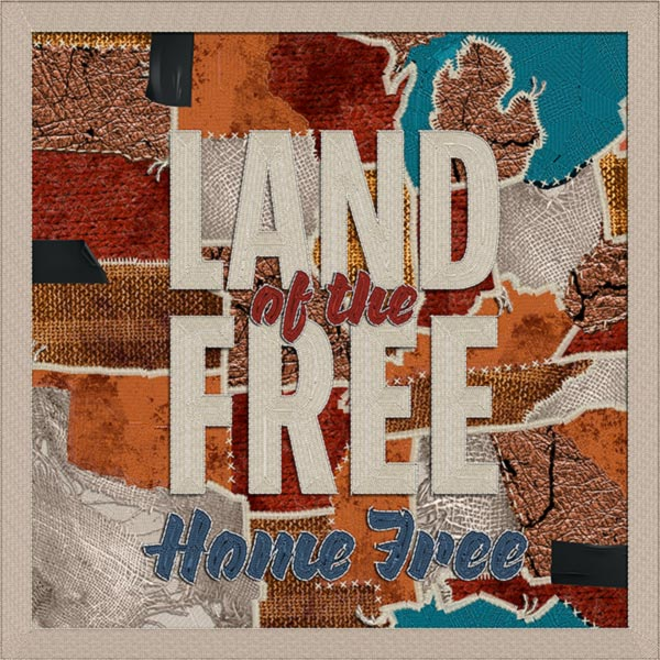 Home Free: Land of the Free