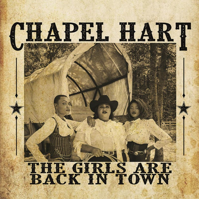 """Chapel Hart - """"The Girls Are Back In Town"""" (album cover art)"""
